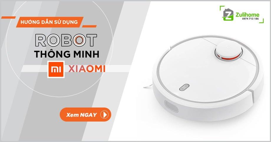 Hướng dẫn kết nối Robot hút bụi Xiaomi (gen1 - gen2) với ứng dụng Mi Home