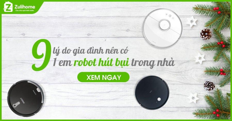 9 Lý do gia định bạn nên có robot hút bụi trong nhà