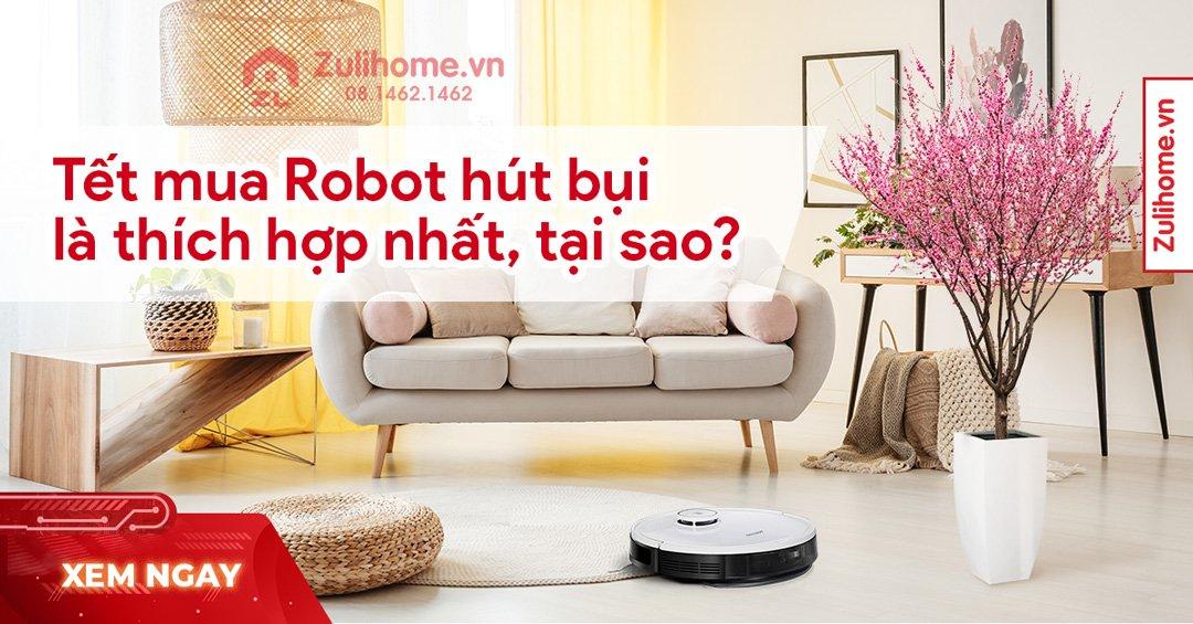 Vì sao nên mua robot hút bụi lau nhà dịp tết